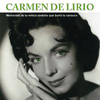 Carmen de Lirio. Memorias. 2