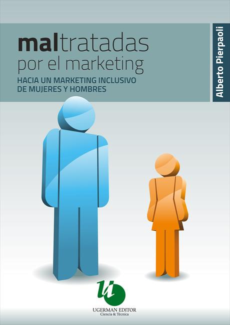 Mal- tratadas por el Marketing
